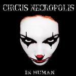 Circus Necropolis: InHuman