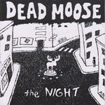 Dead Moose: The Night