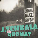 J. Vehkala & Quomat: Rock and Roll tulee are you ready?