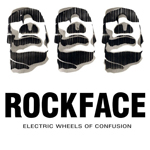 Electric Wheels of Confusion: Rockface