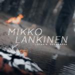 Mikko Lankinen: Jotakin suurempaa