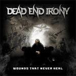 Dead End Irony: Wounds That Never Heal