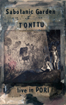 Sabotanic Garden: Tonttu – live in Pori