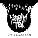 Napalm Ted: Into a Black Ooze