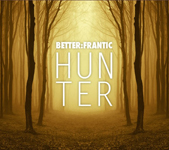 Better Frantic: Hunter