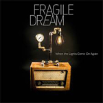 Fragile Dream: When the Lights Come On Again