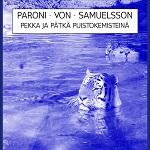 Paroni von Samuelsson: Pekka ja Pätkä puistokemisteinä