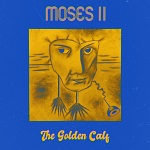 Moses II: The Golden Calf