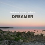 Charlotta Curves & The Riddiments: Dreamer