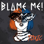 Blame Me!: Toxic