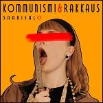 Saarisalo: Kommunismi & rakkaus