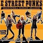 E Street Punks: Rock'n'roll kuolee jälleen! (feat. Jussi Sydänmäki, Jussi Raittinen, Anu Ruotsalainen)