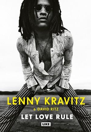 Lenny Kravitz, David Ritz: Let Love Rule