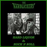 The Hardlickers: Hard Liquor & Rock N Roll