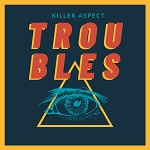 Killer Aspect: Troubles