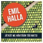 Emil Halla: Jätkät me hävitään tää matsi