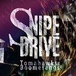 Snipe Drive: Tomahawks & Boomerangs