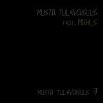 Musta Tulevaisuus: Musta Tulevaisuus 7 (feat. Mahls)