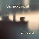 The Nevements: Immortal