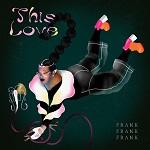 FRANK FRANK FRANK: This Love