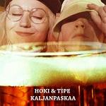 Hoki & Tipe: Kaljanpaskaa