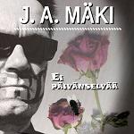 J.A. Mäki: Ei päivänselvää