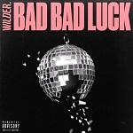 Wilder.: Bad Bad Luck EP