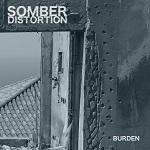 Somber Distortion: Burden