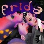 FRANK FRANK FRANK: Frida