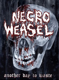 Necro Weasel: Another Day to Waste