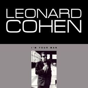 Leonard Cohen: Im Your Man