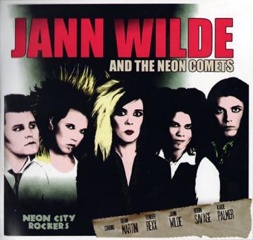 Jann Wilde & The Neon Comets: Neon City Rockers