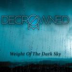 Decrowned: Weight of the Dark Sky
