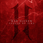 Red Eleven: Fueled By Fire