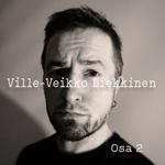 Ville-Veikko Liekkinen: Osa 2