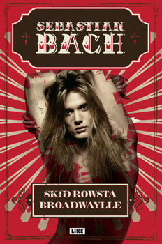 Sebastian Bach: Skid Rowsta Broadwaylle