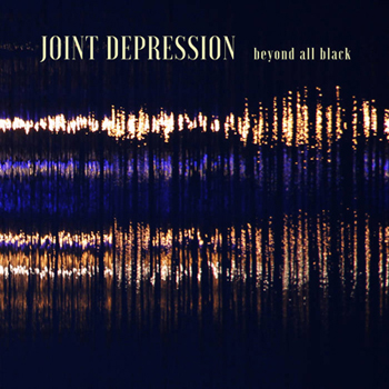 Joint Depression: Beyond All Black