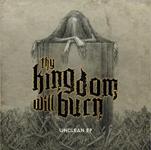 Thy Kingdom Will Burn: Unclean EP