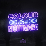 Nothing But Sunshine: Colour in a Nightmare