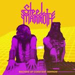 Steel Mammoth: Machine of Constant Sorrow
