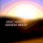 Raunio-Kvartetti: Saharan hiekat / Ei saa luovuttaa