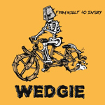 Wedgie: From Insult to Injury