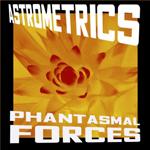 Astrometrics: Phantasmal Forces