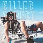 Killer Aspect: Black Summer
