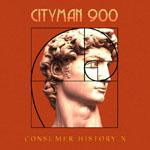 Cityman 900: Consumer History X
