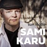 Sami Karu: Sun iholla
