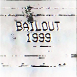 Bailout: 1999