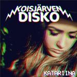 Koisjärven Disko: Katariina