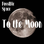 Possible Space: To the Moon