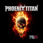 Phoenix Titan: Torment of Vanity